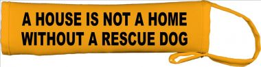 A House Is Not A Home Without A Rescue Dog Lead Cover / Slip
