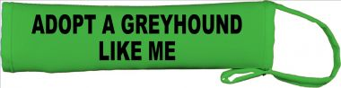 Adopt A Greyhound Like Me Lead Cover / Slip