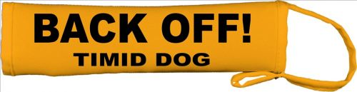 BACK OFF! - Timid Dog Lead Cover / Slip
